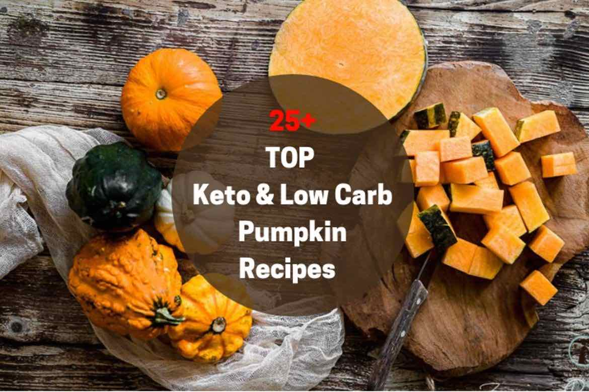 25 + Top Keto and Low Carb Pumpkin Recipes