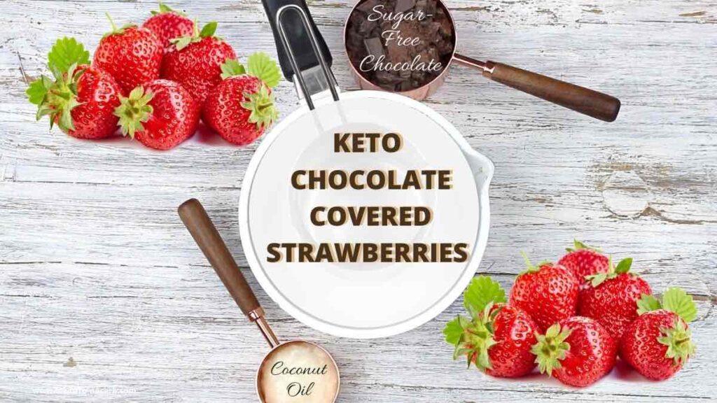 Storing Chocolate Covered Strawberries ingredients needed