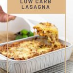 High Protein Low Carb Lasagna served in a casserole